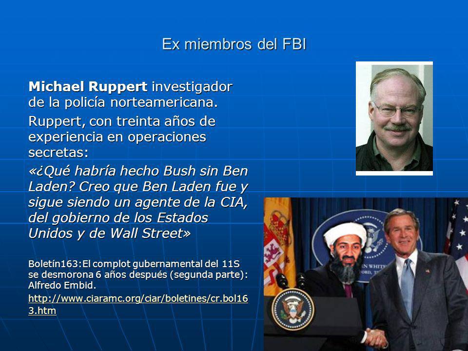 Ex miembros del FBI Michael Ruppert investigador de la policía norteamericana. Ruppert, con treinta años de experiencia en operaciones secretas: