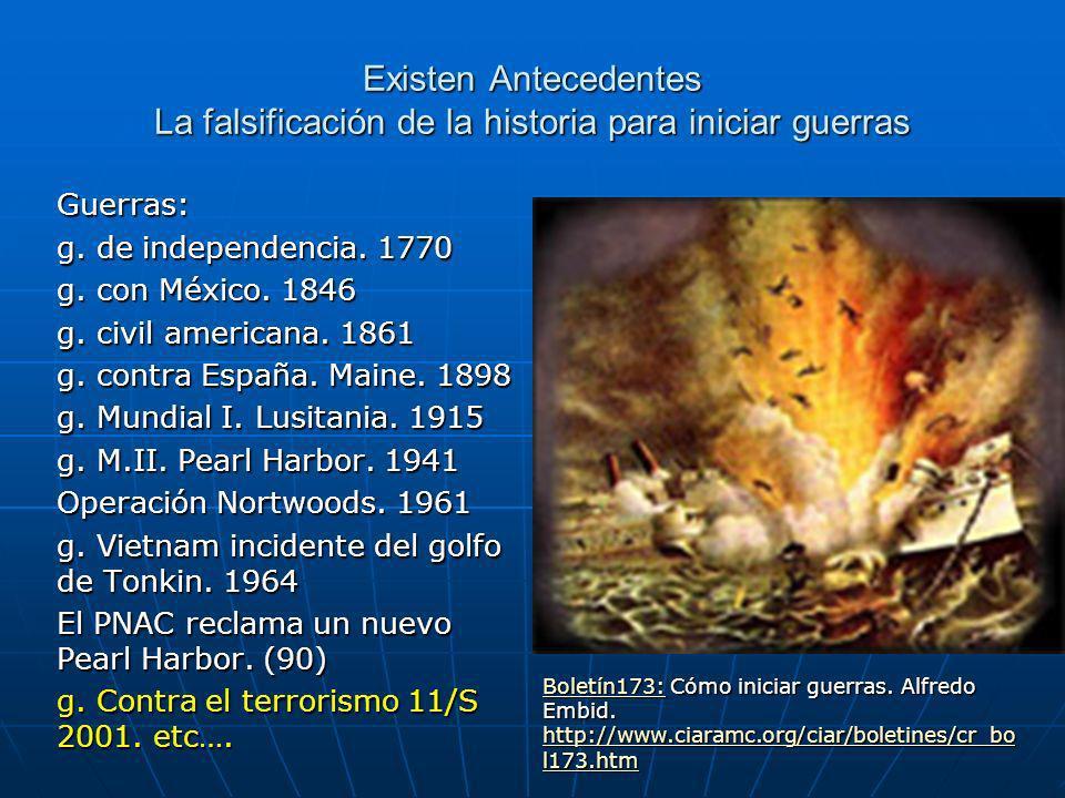 Existen Antecedentes La falsificación de la historia para iniciar guerras