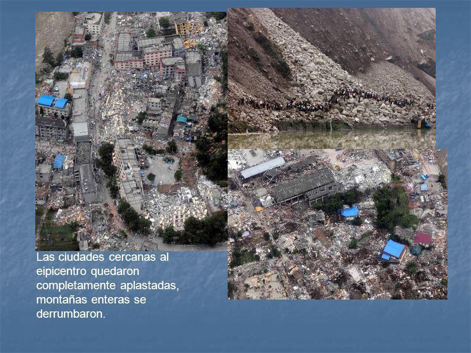 Las ciudades cercanas al eipicentro quedaron completamente aplastadas, montañas enteras se derrumbaron.