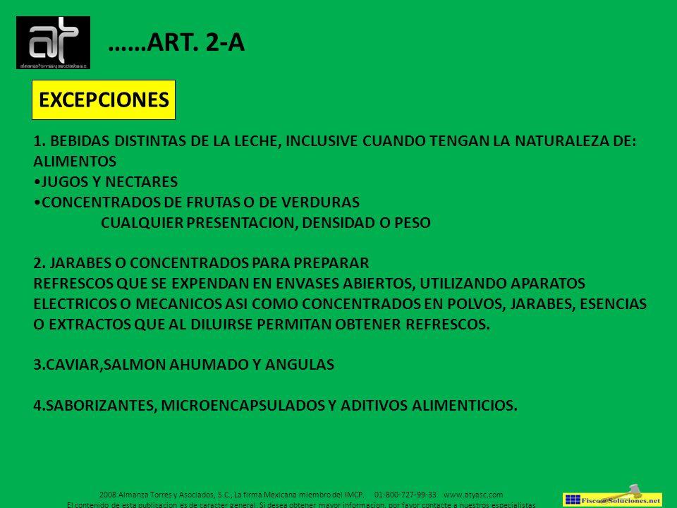 ……ART. 2-A EXCEPCIONES. 1. BEBIDAS DISTINTAS DE LA LECHE, INCLUSIVE CUANDO TENGAN LA NATURALEZA DE: ALIMENTOS.