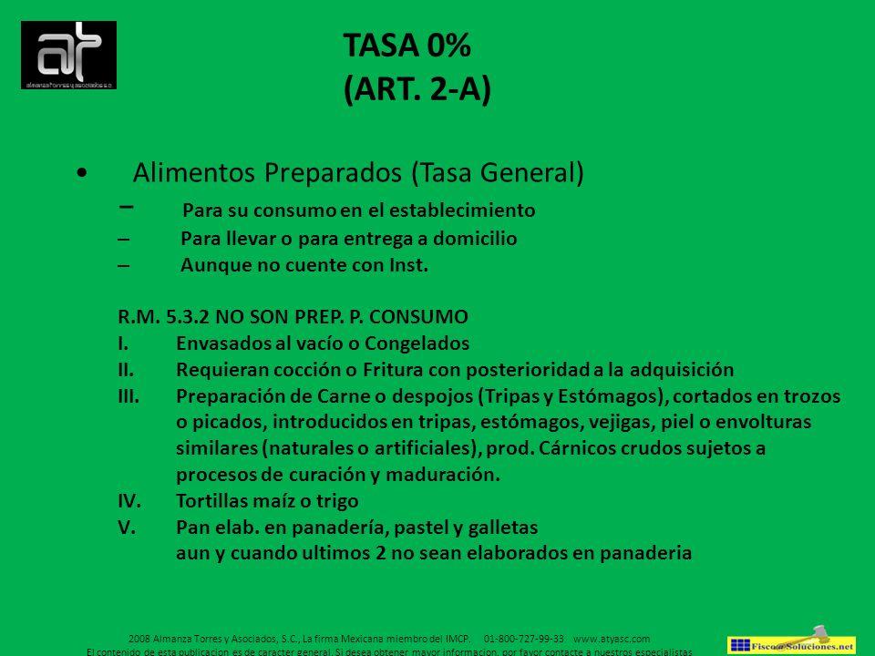 TASA 0% (ART. 2-A) Alimentos Preparados (Tasa General)