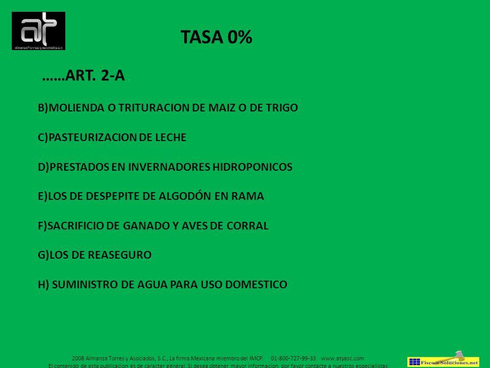 TASA 0% ……ART. 2-A B)MOLIENDA O TRITURACION DE MAIZ O DE TRIGO