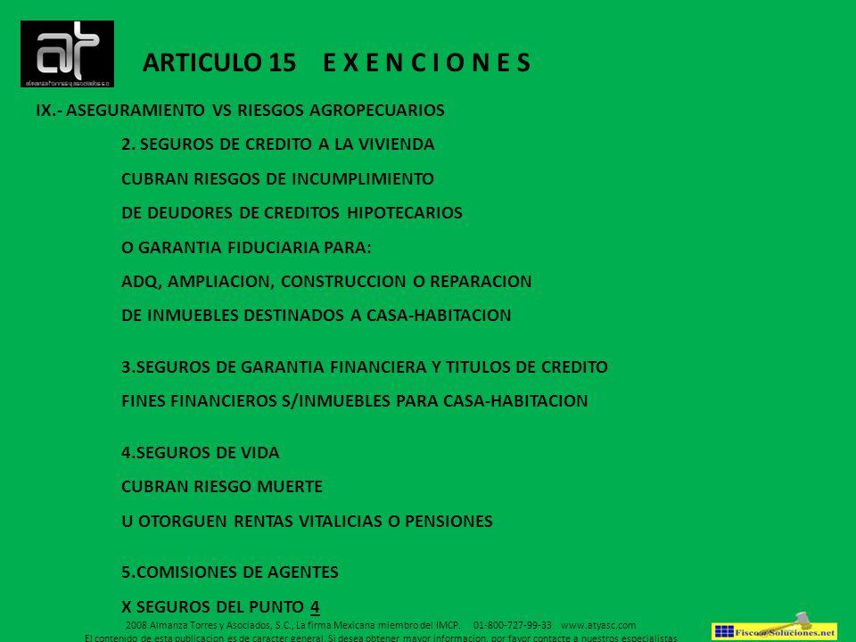 ARTICULO 15 E X E N C I O N E S IX.- ASEGURAMIENTO VS RIESGOS AGROPECUARIOS. 2. SEGUROS DE CREDITO A LA VIVIENDA.