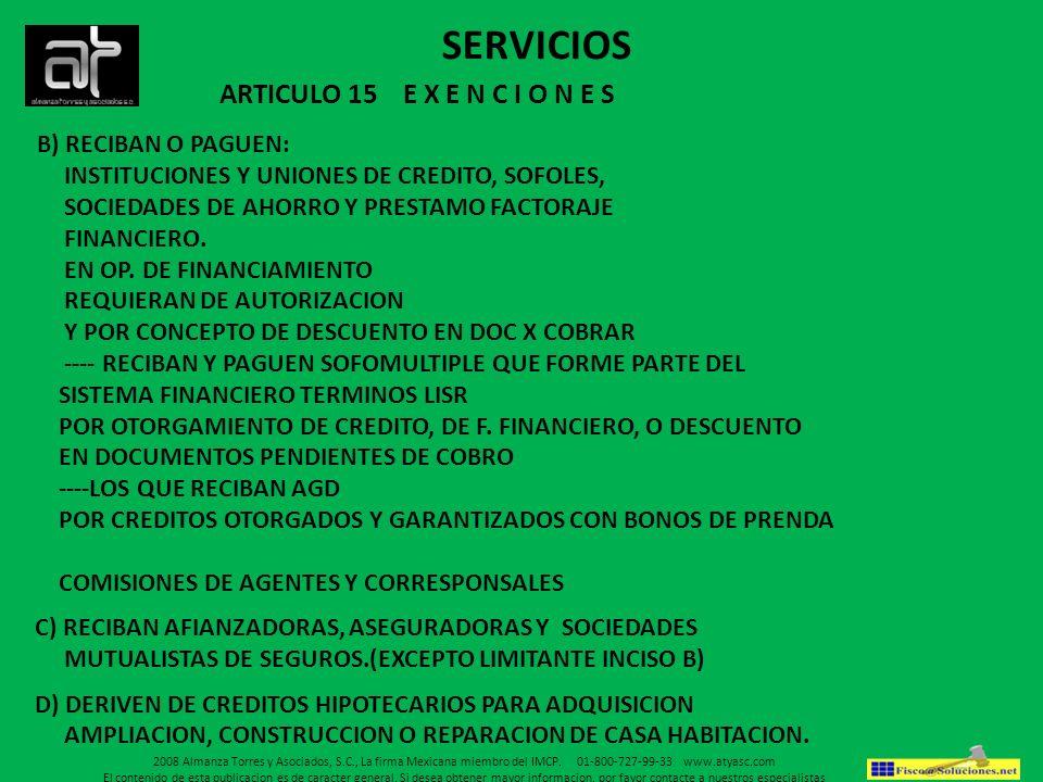 SERVICIOS ARTICULO 15 E X E N C I O N E S B) RECIBAN O PAGUEN: