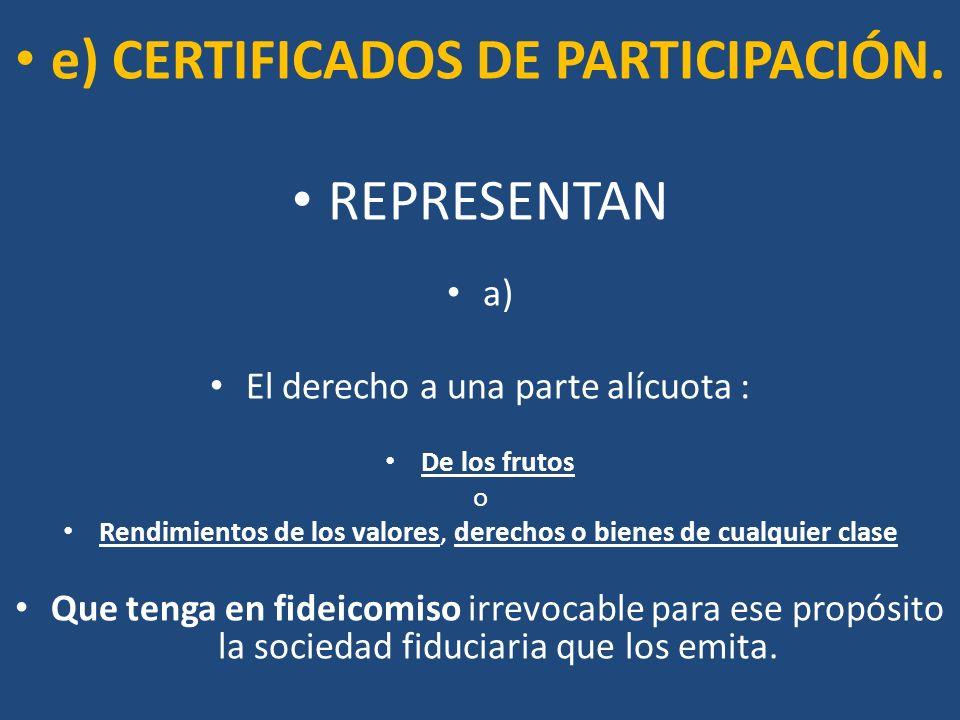 e) CERTIFICADOS DE PARTICIPACIÓN.
