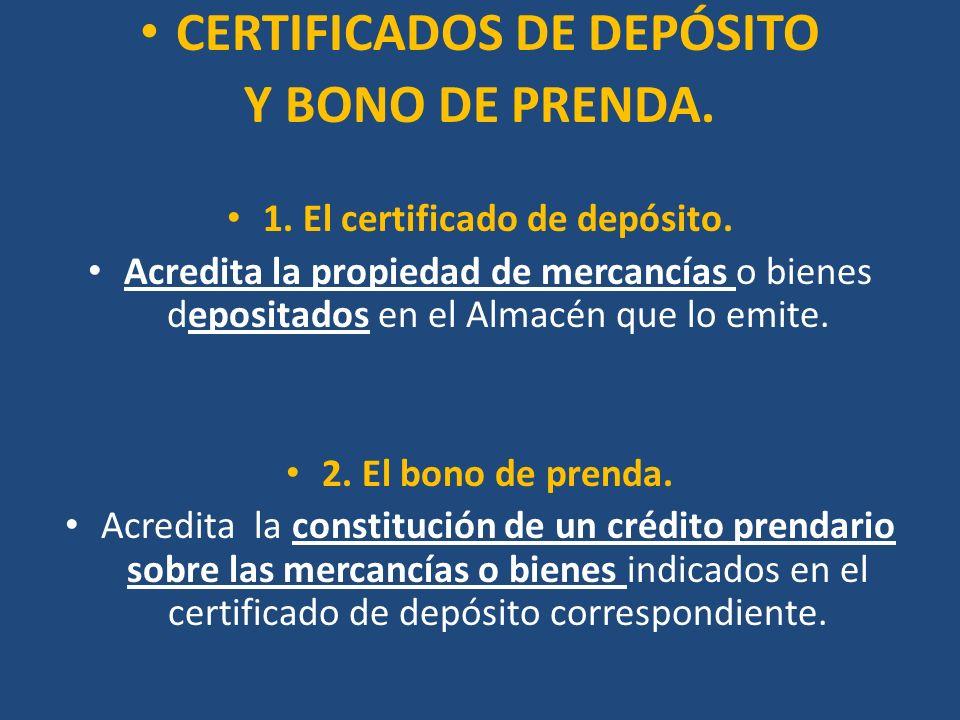 CERTIFICADOS DE DEPÓSITO 1. El certificado de depósito.