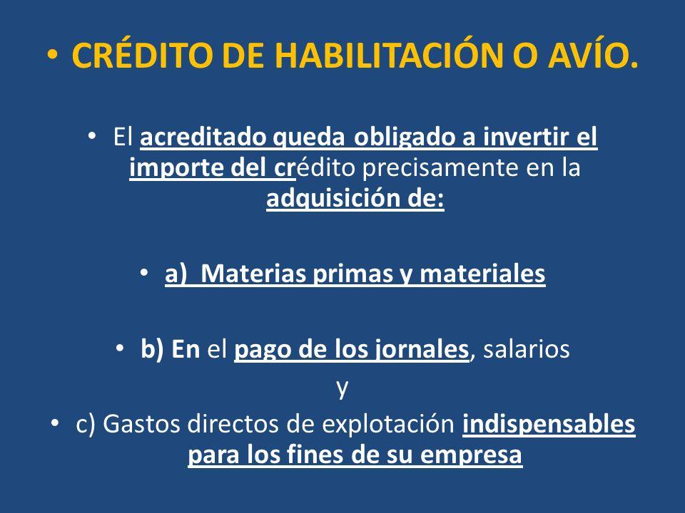 CRÉDITO DE HABILITACIÓN O AVÍO. a) Materias primas y materiales
