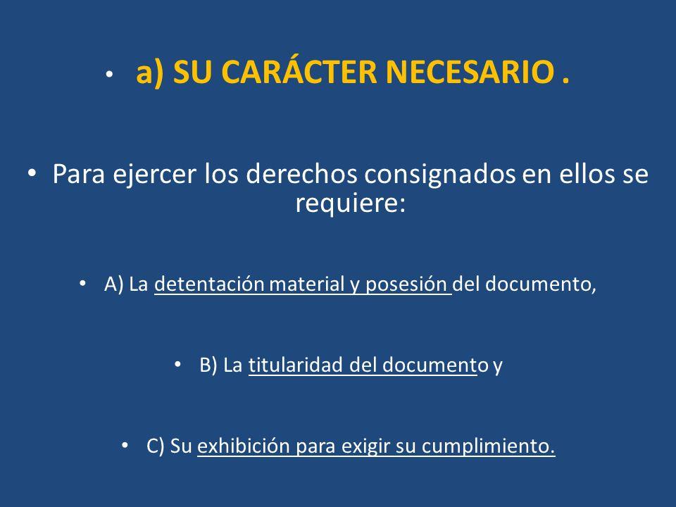 a) SU CARÁCTER NECESARIO .
