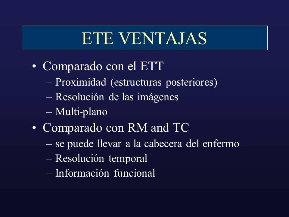 ETE VENTAJAS Comparado con el ETT Comparado con RM and TC