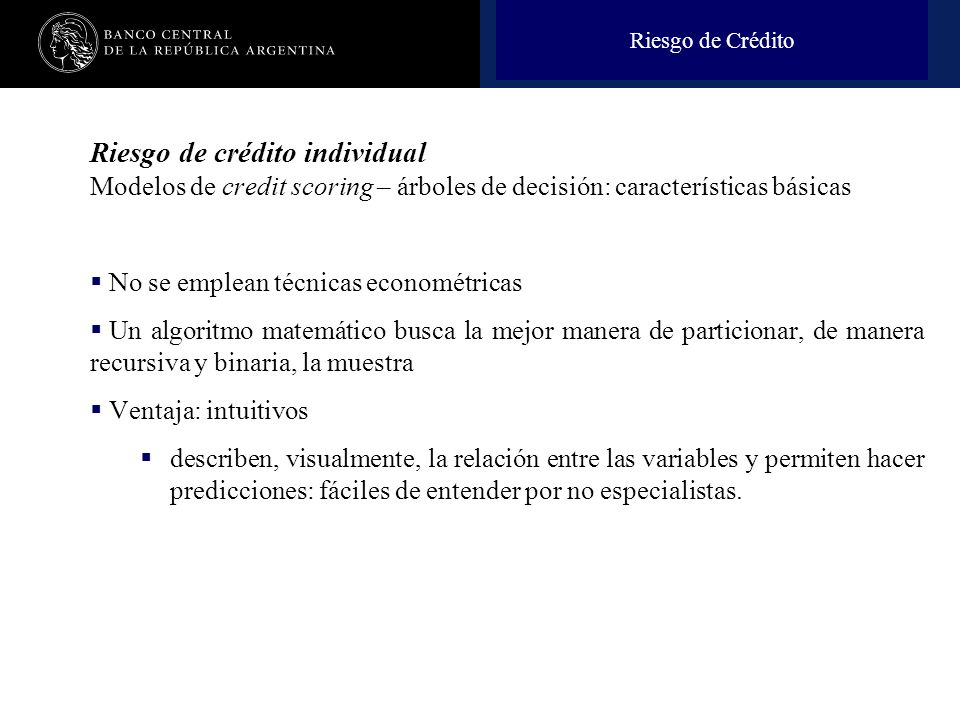 Riesgo de Crédito Riesgo de crédito individual Modelos de credit scoring – árboles de decisión: características básicas.