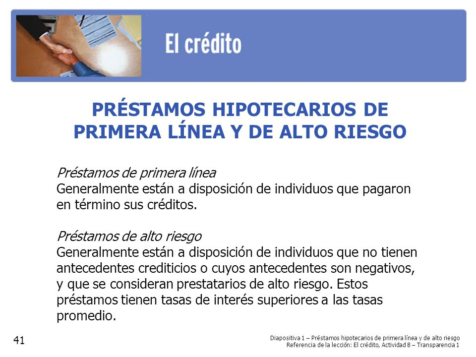 PRÉSTAMOS HIPOTECARIOS DE PRIMERA LÍNEA Y DE ALTO RIESGO