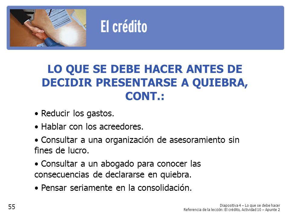 LO QUE SE DEBE HACER ANTES DE DECIDIR PRESENTARSE A QUIEBRA, CONT.: