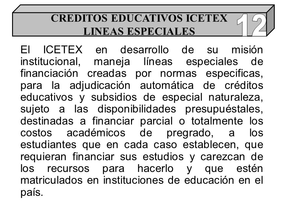 CREDITOS EDUCATIVOS ICETEX LINEAS ESPECIALES
