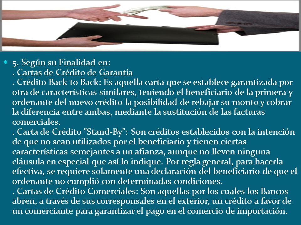 5. Según su Finalidad en:. Cartas de Crédito de Garantía
