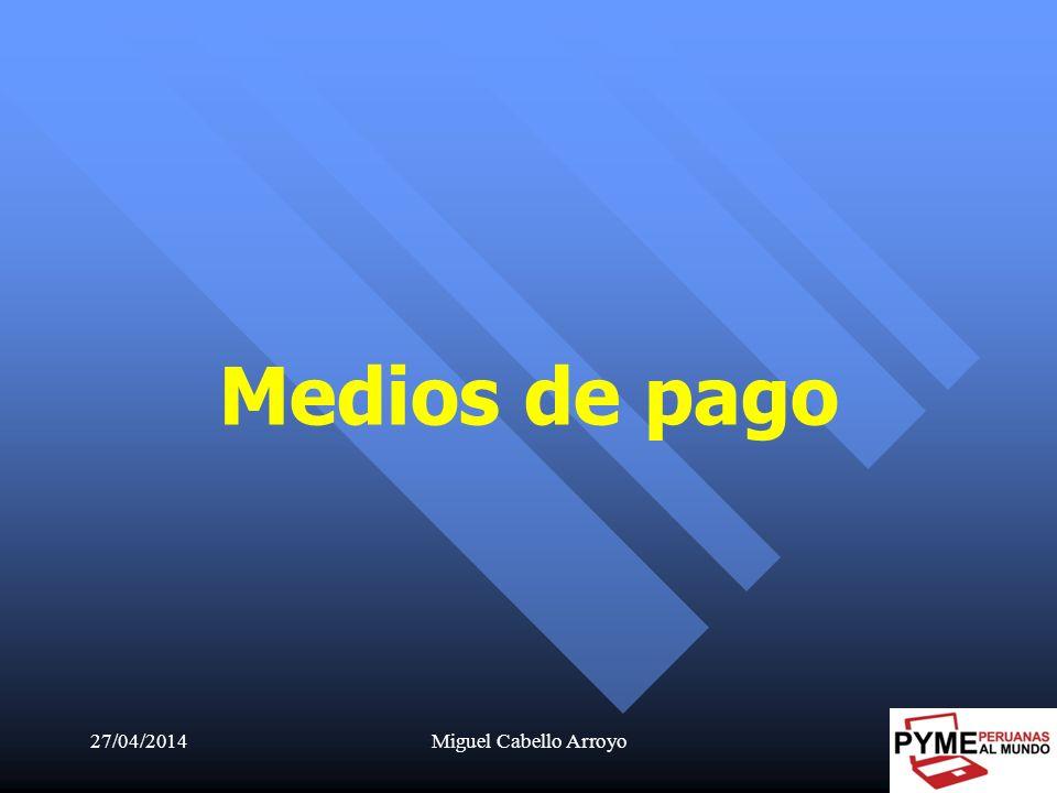 Medios de pago 29/03/2017 Miguel Cabello Arroyo