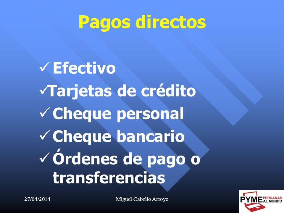 Pagos directos Efectivo Tarjetas de crédito Cheque personal
