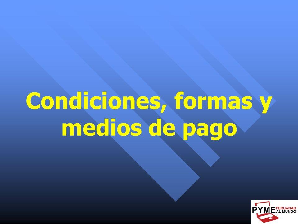 Condiciones, formas y medios de pago