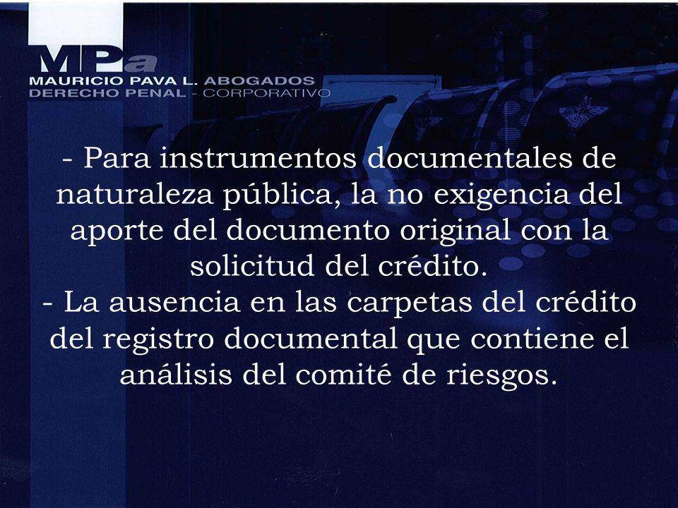 - Para instrumentos documentales de naturaleza pública, la no exigencia del aporte del documento original con la solicitud del crédito.