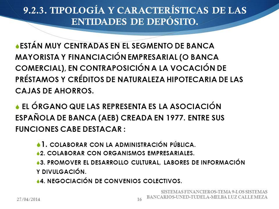 9.2.3. TIPOLOGÍA Y CARACTERÍSTICAS DE LAS ENTIDADES DE DEPÓSITO.