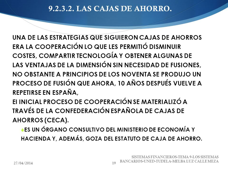 9.2.3.2. LAS CAJAS DE AHORRO.