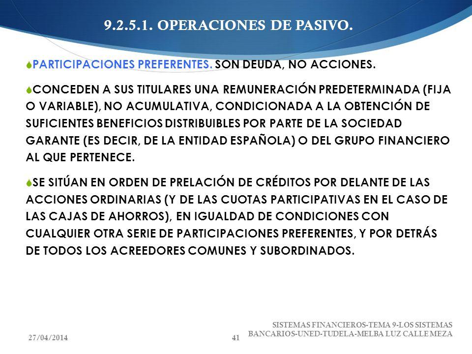 9.2.5.1. OPERACIONES DE PASIVO.PARTICIPACIONES PREFERENTES. SON DEUDA, NO ACCIONES.