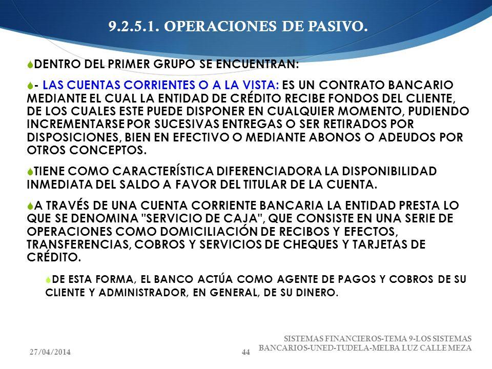 9.2.5.1. OPERACIONES DE PASIVO. DENTRO DEL PRIMER GRUPO SE ENCUENTRAN: