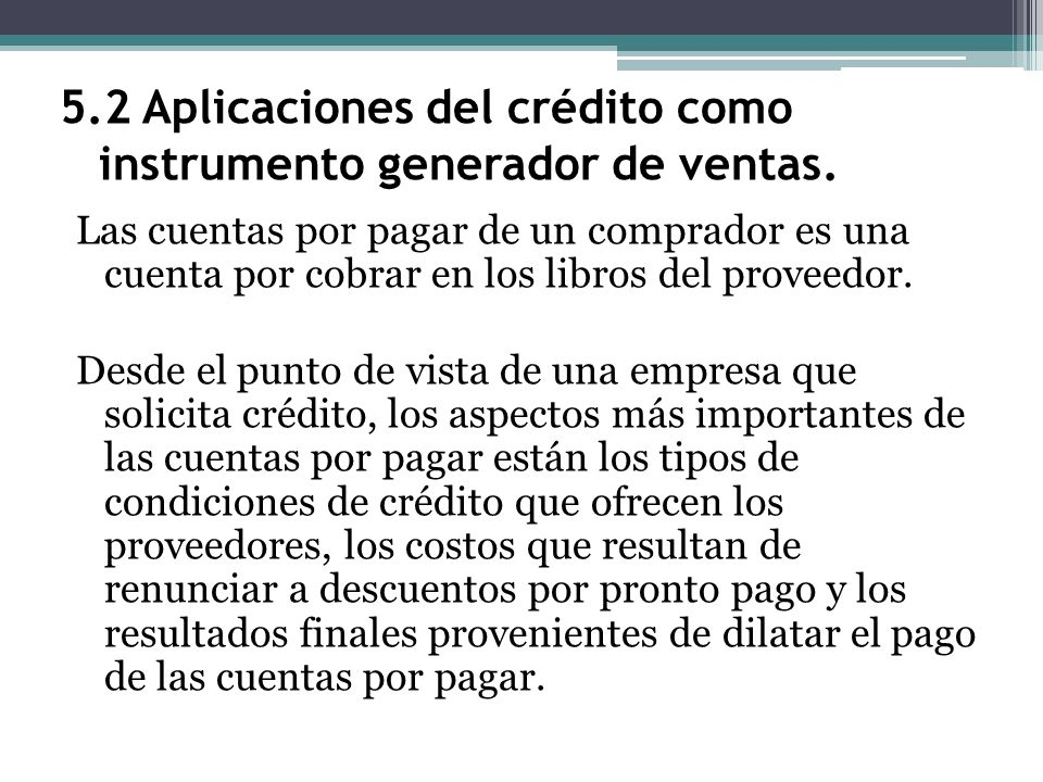 5.2 Aplicaciones del crédito como instrumento generador de ventas.