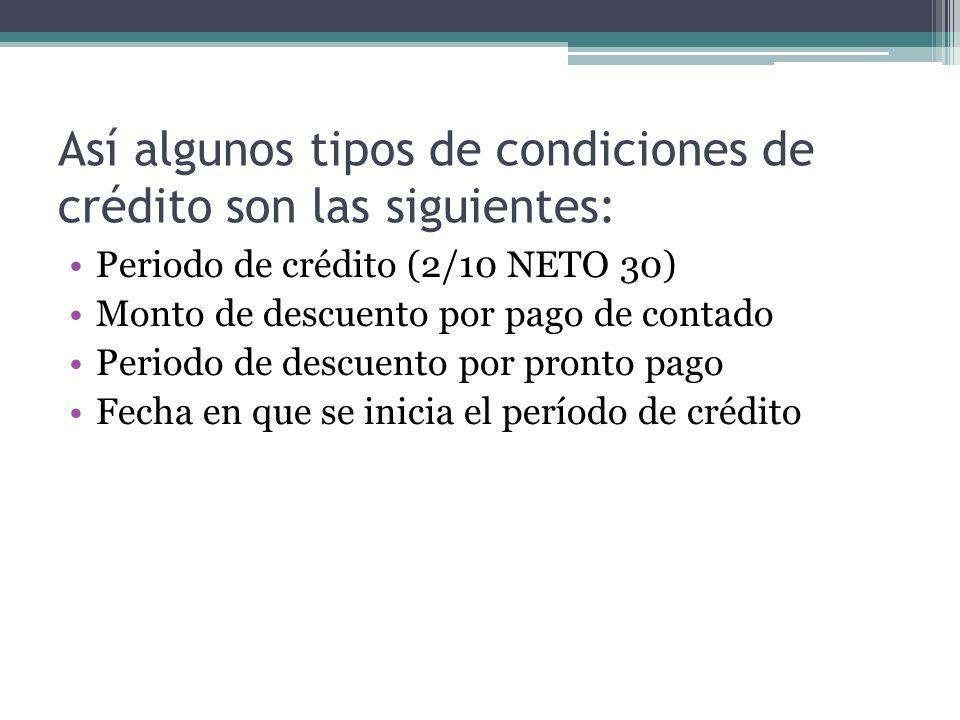Así algunos tipos de condiciones de crédito son las siguientes: