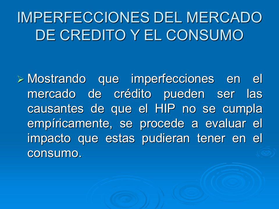 IMPERFECCIONES DEL MERCADO DE CREDITO Y EL CONSUMO