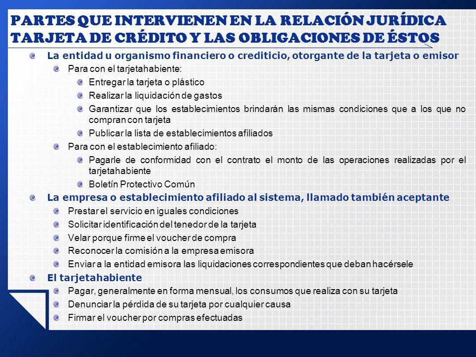 PARTES QUE INTERVIENEN EN LA RELACIÓN JURÍDICA TARJETA DE CRÉDITO Y LAS OBLIGACIONES DE ÉSTOS