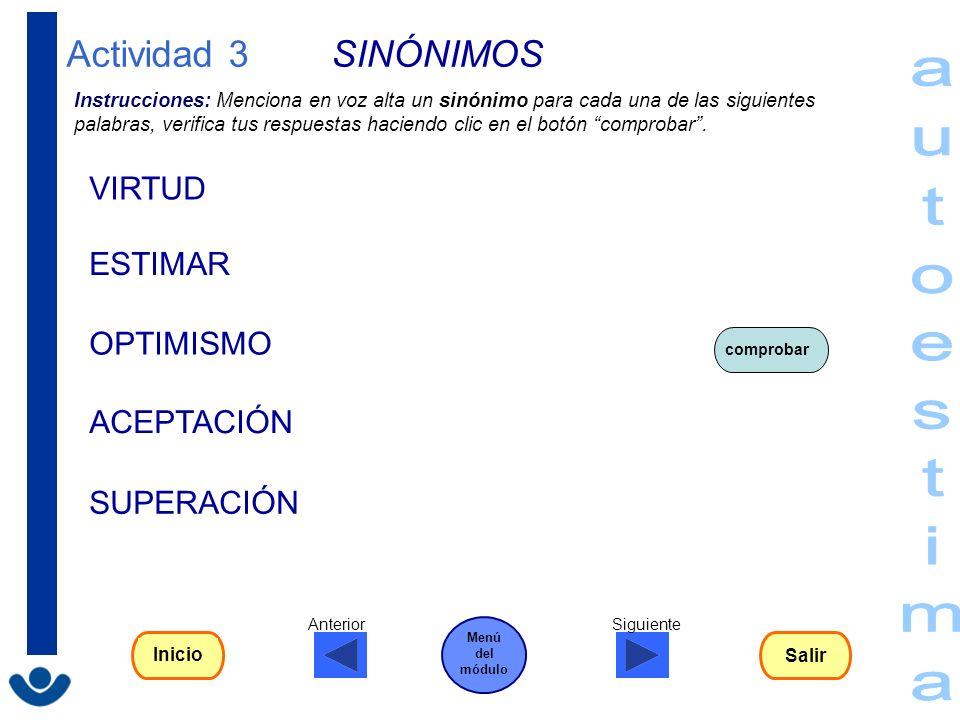 autoestima Actividad 3 SINÓNIMOS VIRTUD ESTIMAR OPTIMISMO ACEPTACIÓN