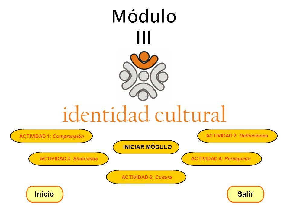 Módulo III Inicio Salir ACTIVIDAD 1: Comprensión
