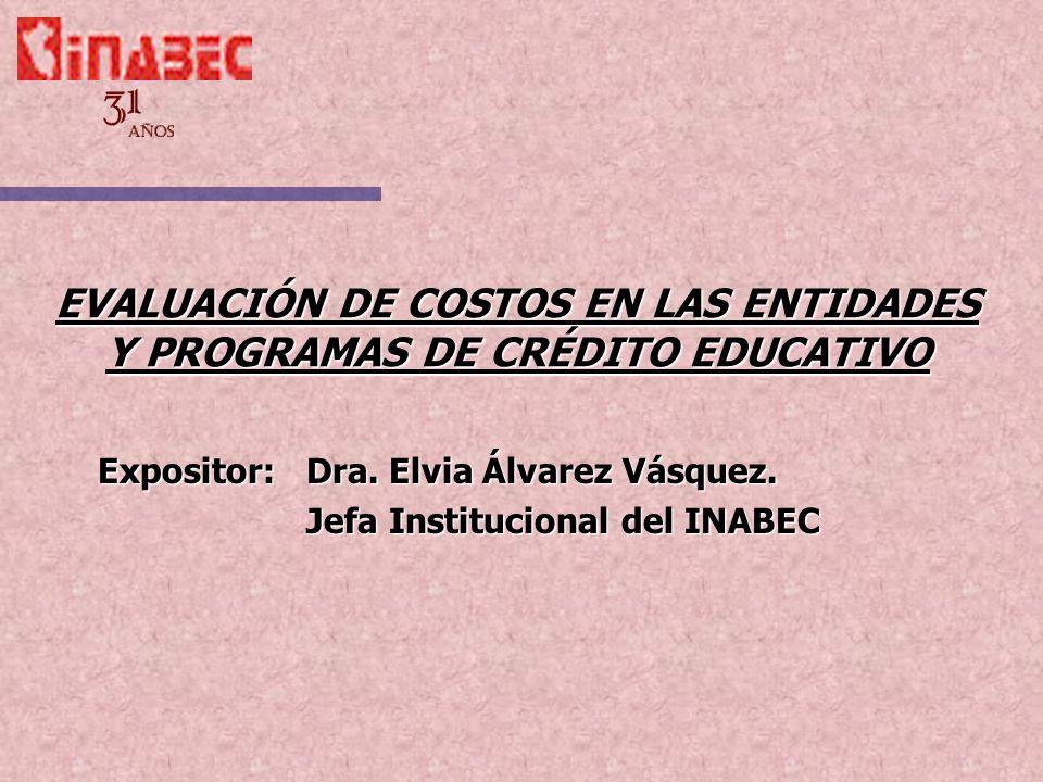 EVALUACIÓN DE COSTOS EN LAS ENTIDADES Y PROGRAMAS DE CRÉDITO EDUCATIVO
