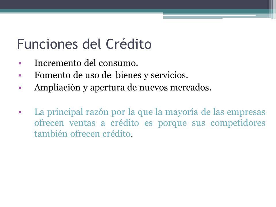 Funciones del Crédito Incremento del consumo.