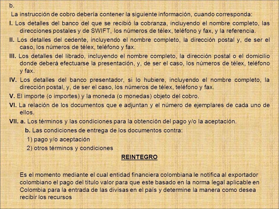 b.La instrucción de cobro debería contener la siguiente información, cuando corresponda: I.