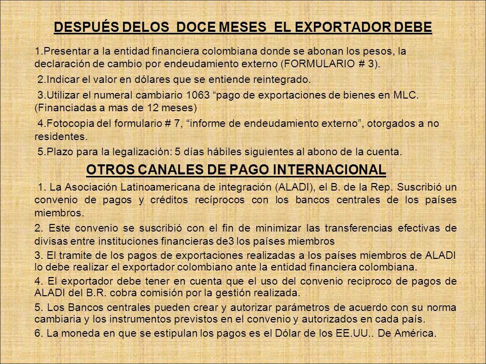 DESPUÉS DELOS DOCE MESES EL EXPORTADOR DEBE