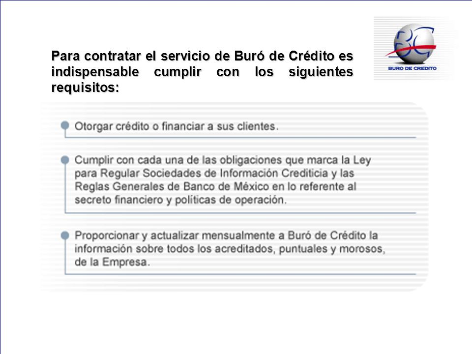 Para contratar el servicio de Buró de Crédito es indispensable cumplir con los siguientes requisitos:
