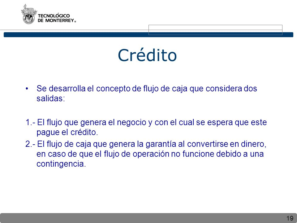 Crédito Se desarrolla el concepto de flujo de caja que considera dos salidas: