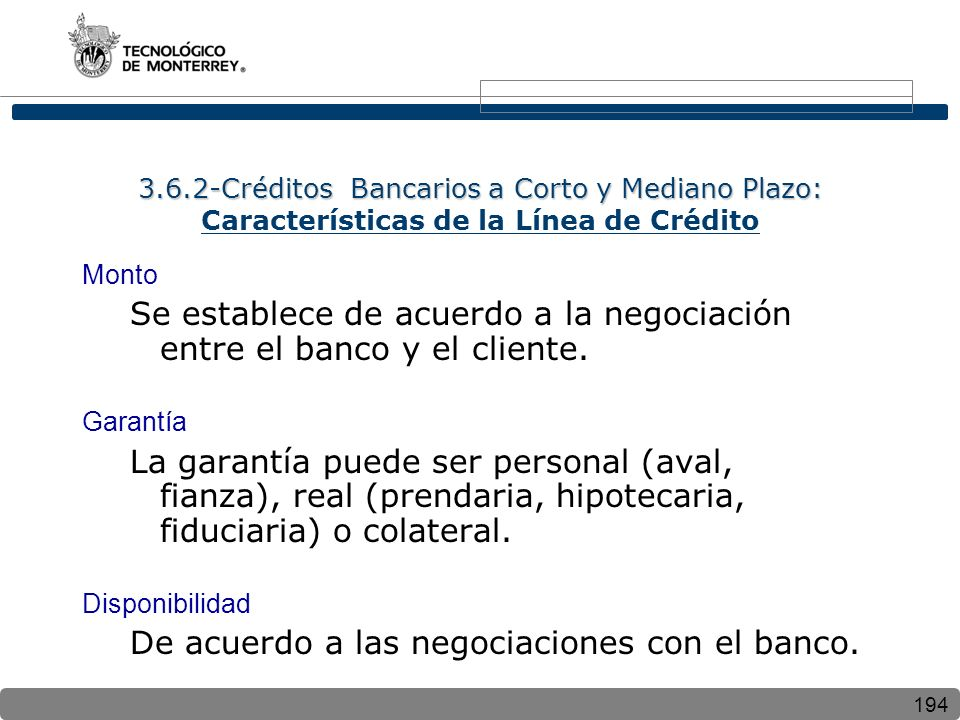 Se establece de acuerdo a la negociación entre el banco y el cliente.
