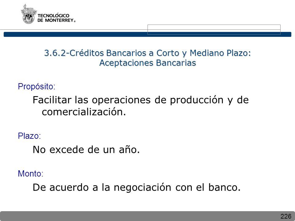 Facilitar las operaciones de producción y de comercialización.