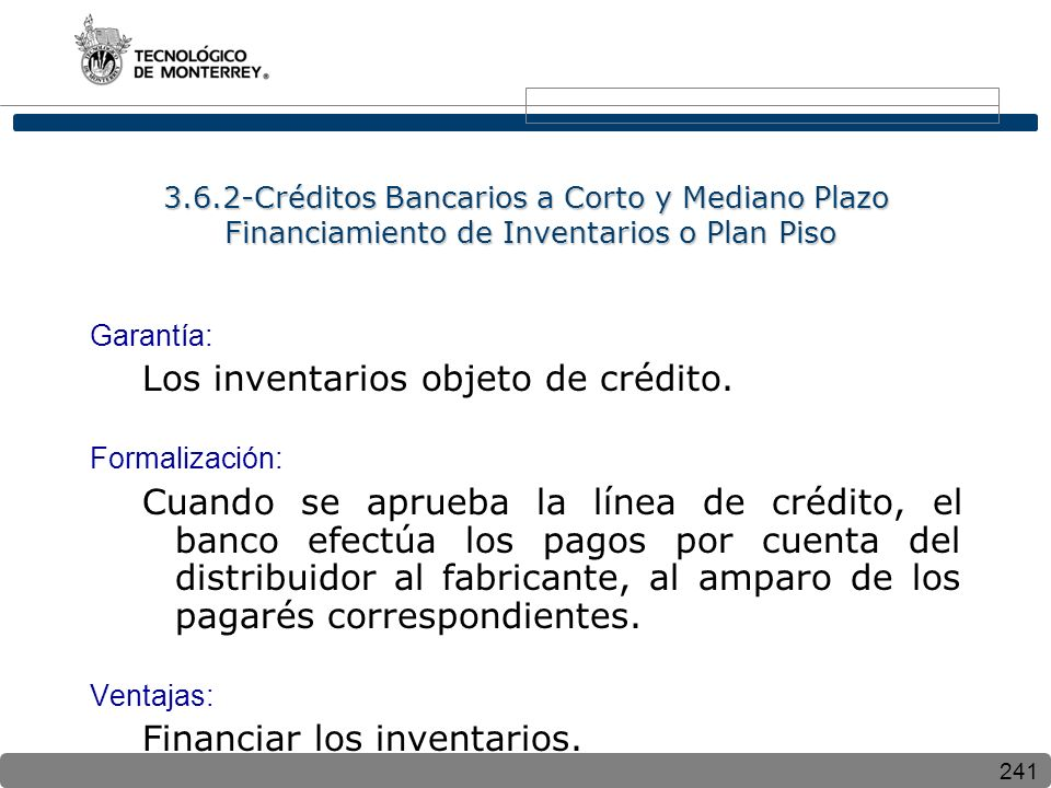 Los inventarios objeto de crédito.