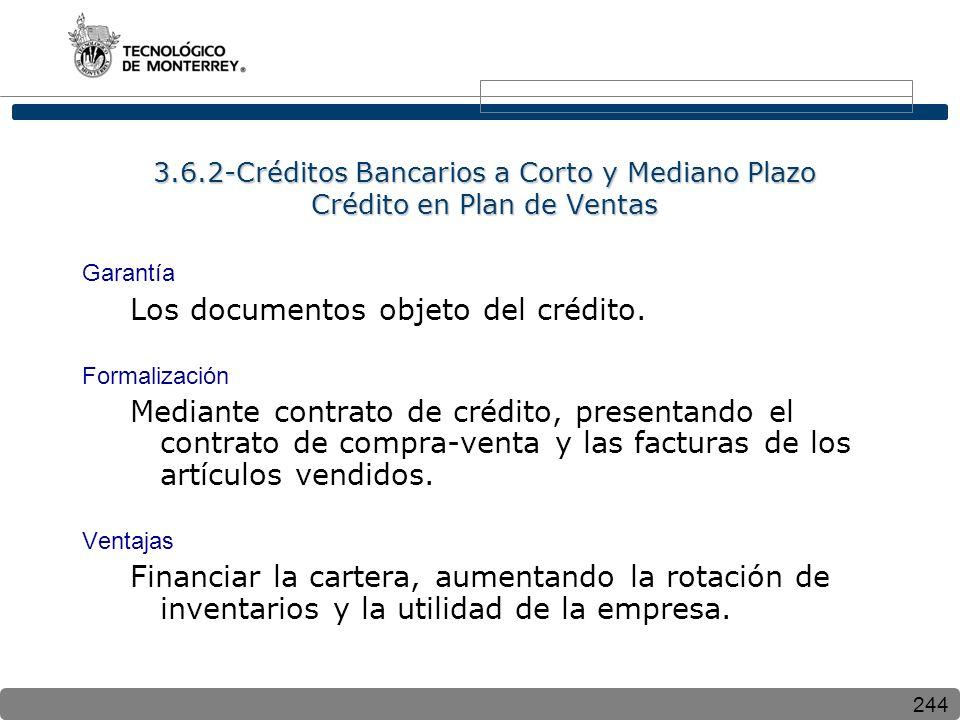 Los documentos objeto del crédito.