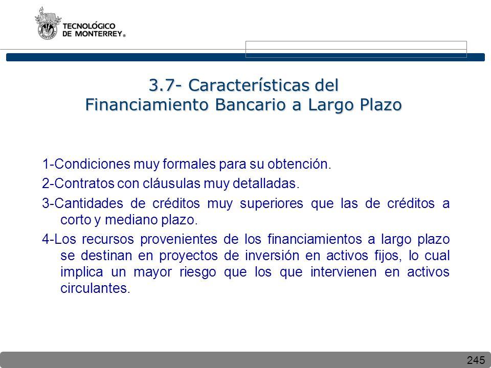 3.7- Características del Financiamiento Bancario a Largo Plazo