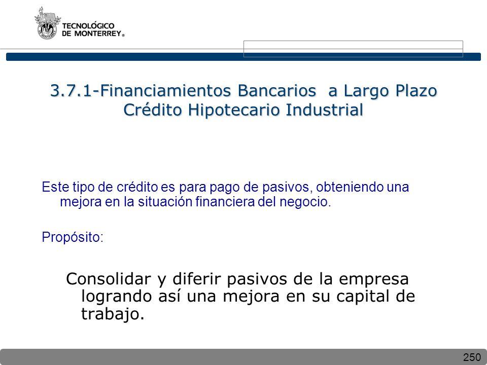 3.7.1-Financiamientos Bancarios a Largo Plazo Crédito Hipotecario Industrial