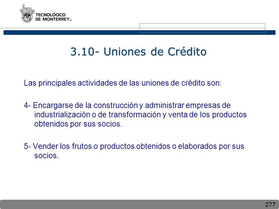 3.10- Uniones de Crédito Las principales actividades de las uniones de crédito son: