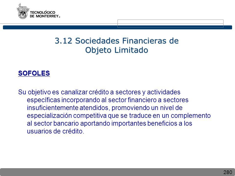 3.12 Sociedades Financieras de Objeto Limitado