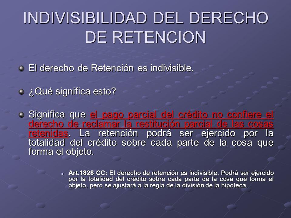 INDIVISIBILIDAD DEL DERECHO DE RETENCION