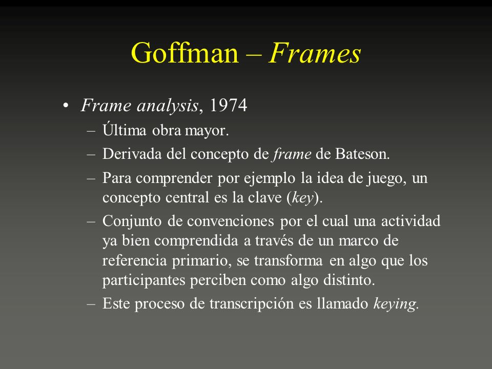 goffman frame analysis essay But most commentators attribute the concept of framing to the work of erving goffman on frame analysis and point frame analysis: an essay on the.