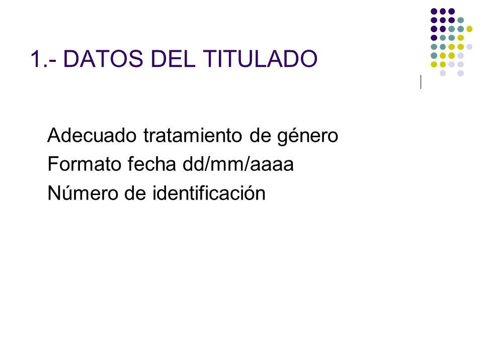 1.- DATOS DEL TITULADO Adecuado tratamiento de género