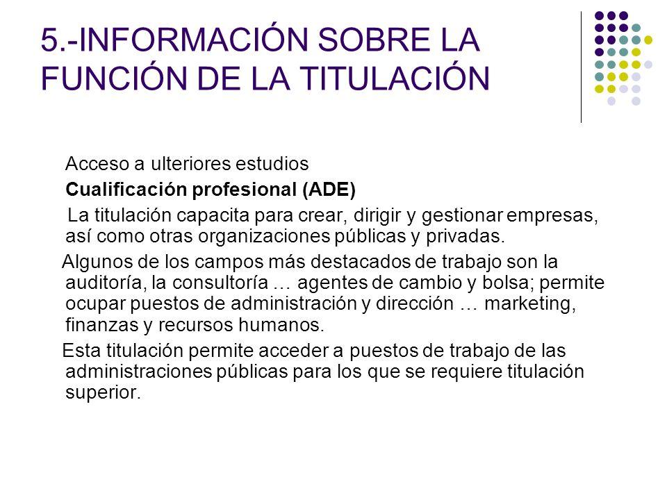 5.-INFORMACIÓN SOBRE LA FUNCIÓN DE LA TITULACIÓN